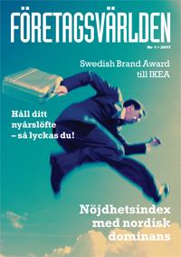 Företagsvärlden nr 1 2017: Swedish Brand Award till IKEA. Håll ditt nyårslöfte – så lyckas du!. Nöjdhetsindex med nordisk dominans