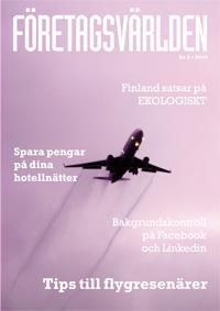 Företagsvärlden nr 2 2017: Tips till flygresenärer. Finland satsar på ekologiskt. Spara pengar på dina hotellnätter