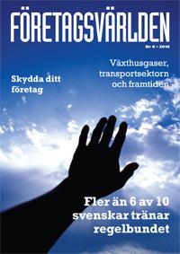 Företagsvärlden nr 6 2016: Skydda ditt företag. Växthusgaser, transportsektorn och framtiden. Fler än 6 av 10 svenskar tränar regelbundet.